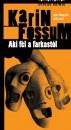 Karin Fossum - Aki fél a farkastól