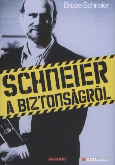 Bruce Schneier - Schneier a biztonságról