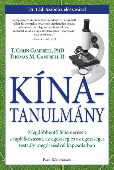 Dr. T. Colin Campbell - Thomas M. Campbell - Garai Attila  (Szerk.) - Kína-tanulmány