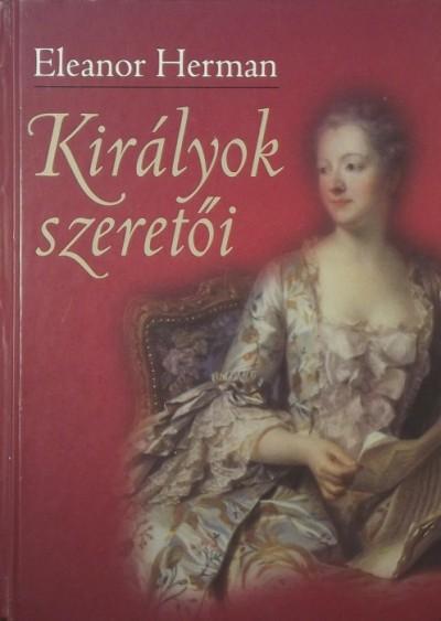 Eleanor Herman - Királyok szeretői