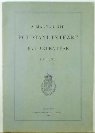 - A Magyar Kir. Földtani Intézet évi jelentése 1889-ről
