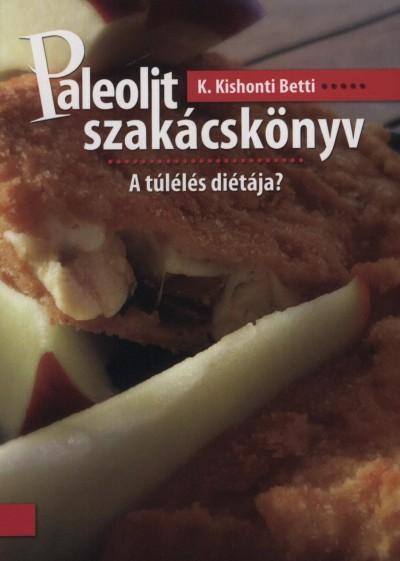 K. Kishonti Betti - Paleolit szakácskönyv