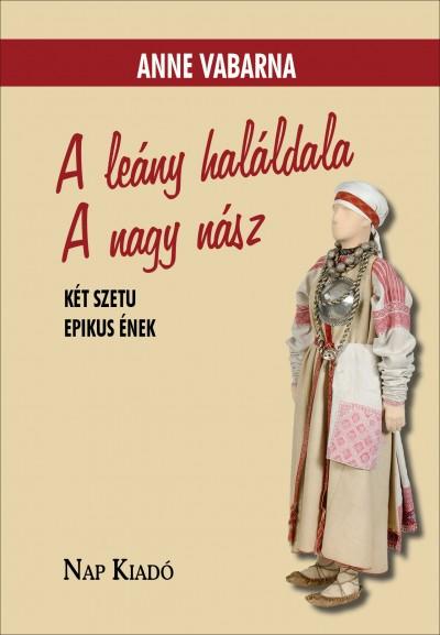 Anne Vabarna - A leány haláldala. A nagy nász