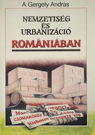 A. Gergely András - Nemzetiség és urbanizáció Romániában