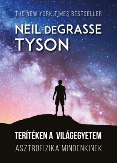 Tyson Neil Degrasse - Terítéken a világegyetem