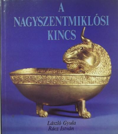 László Gyula - Rácz István - A nagyszentmiklósi kincs