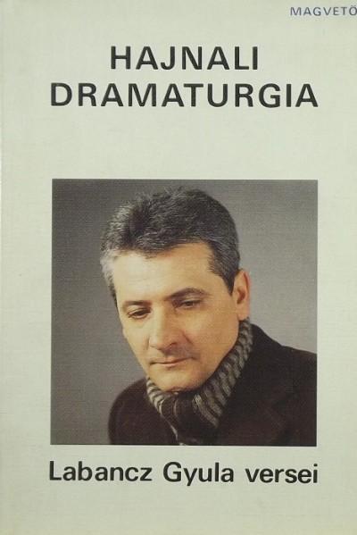 Labancz Gyula - Hajnali dramaturgia