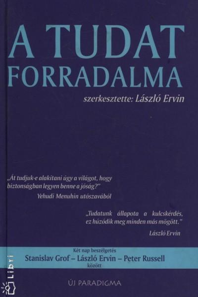 László Ervin  (Szerk.) - A tudat forradalma