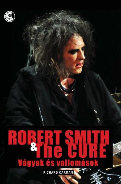 Richard Carman - Robert Smith & The Cure