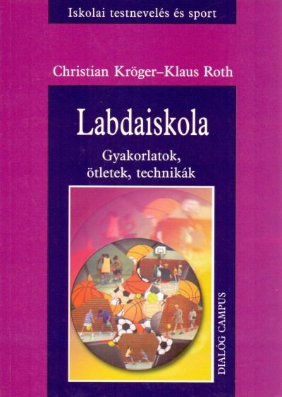 Christian Kröger - Klaus Roth - Labdaiskola