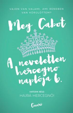 Meg Cabot - A neveletlen hercegn� napl�ja 6.