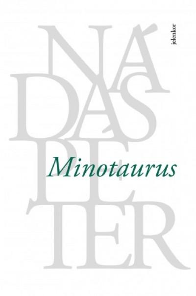 Nádas Péter - Minotaurus
