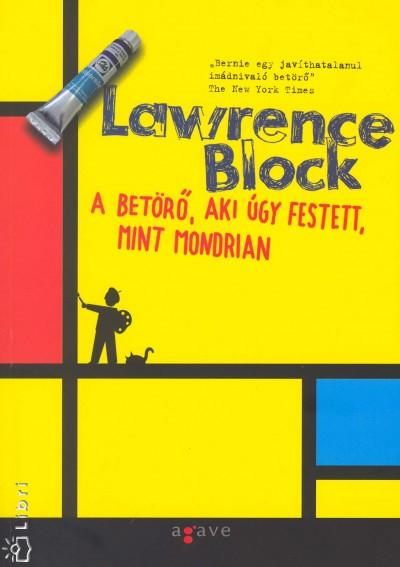 Lawrence Block - A betörő, aki úgy festett, mint Mondrian