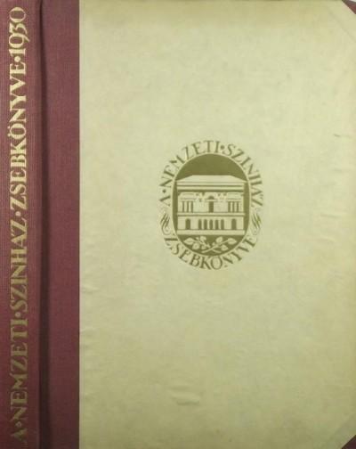 Mészáros Sándor László  (Szerk.) - A Nemzeti Színház és kamaraszínházának zsebkönyve 1930