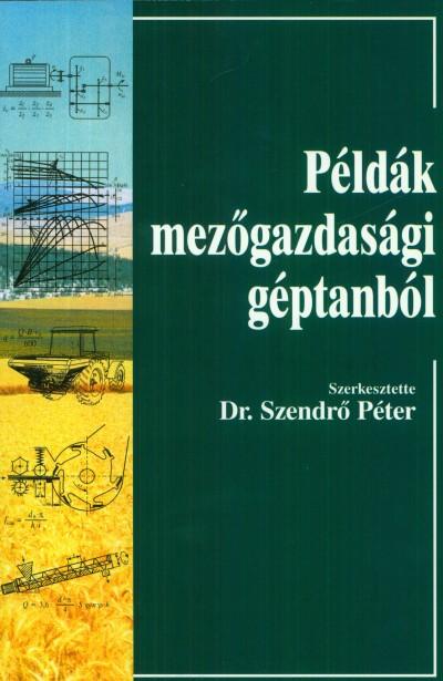 Szendrő Péter - Példák mezőgazdasági géptanból