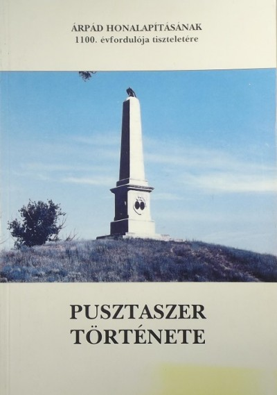 Nagy Józsefné Pintér Eszter - Pusztaszer története