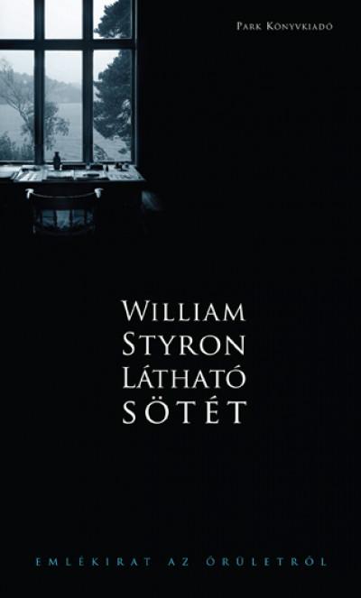 William Styron - Látható sötét