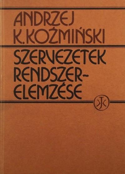Andrzej K. Kozminski - Szervezetek rendszerelemzése