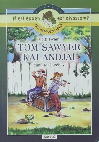 Mark Twain - Szabó Anna Kornélia  (Összeáll.) - Olvasmánynapló Mark Twain Tom Sawyer kalandjai című regényéhez