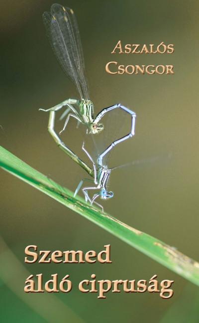 Aszalós Csongor - Szemed áldó cipruság