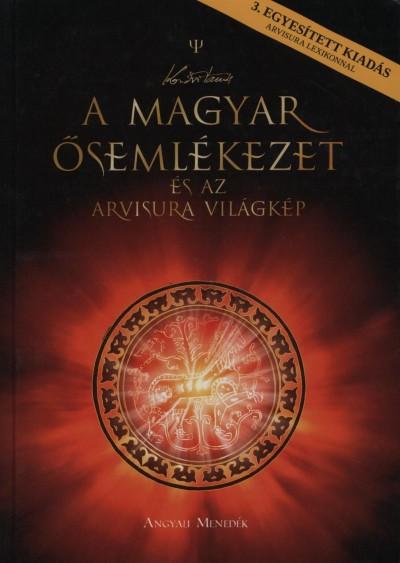 Kozsdi Tamás - A magyar ősemlékezet és az Arvisura világkép