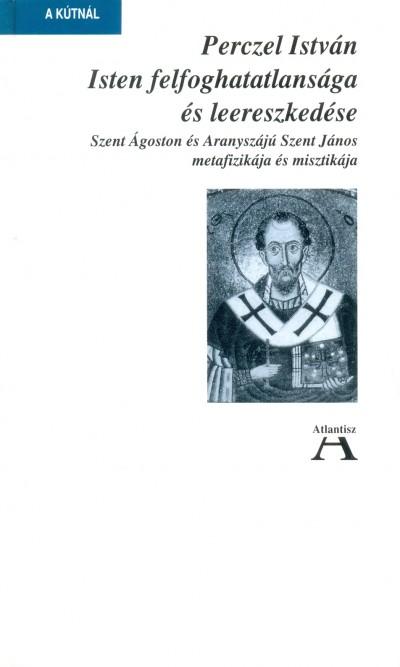 Perczel István - Isten felfoghatatlansága és leereszkedése