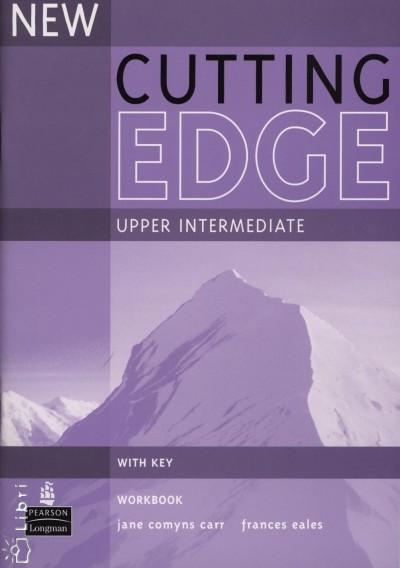 Jane Comyns Carr - Frances Eales - New Cutting Edge Upper Intermediate Workbook With Key