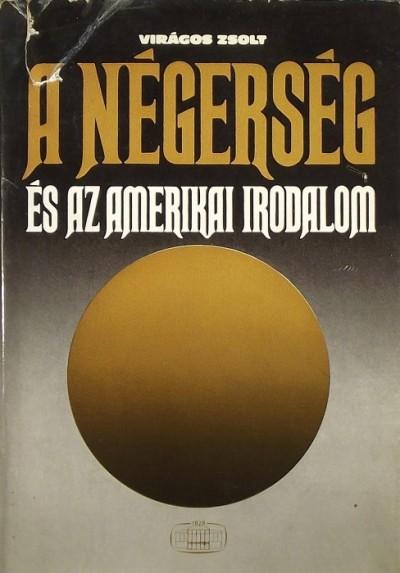 Virágos Zsolt - A négerség és az amerikai irodalom