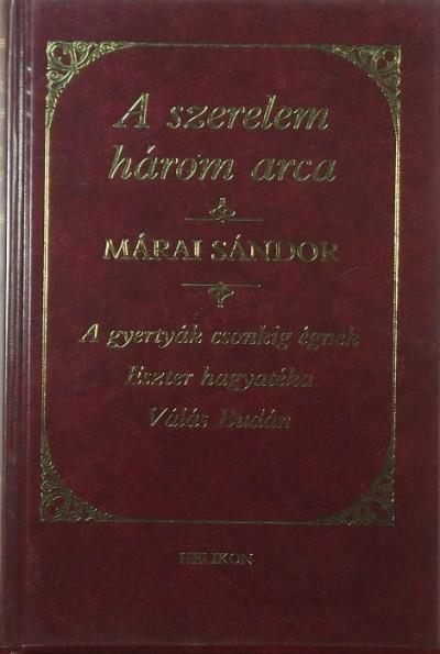 Márai Sándor - A szerelem három arca