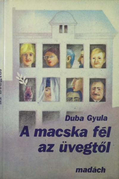 Duba Gyula - A macska fél az üvegtől