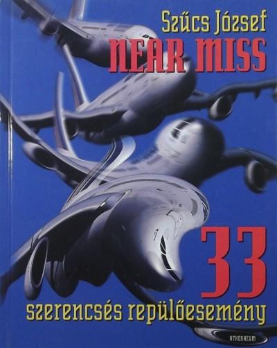 Szűcs József - Near miss - 33 szerencsés repülőesemény