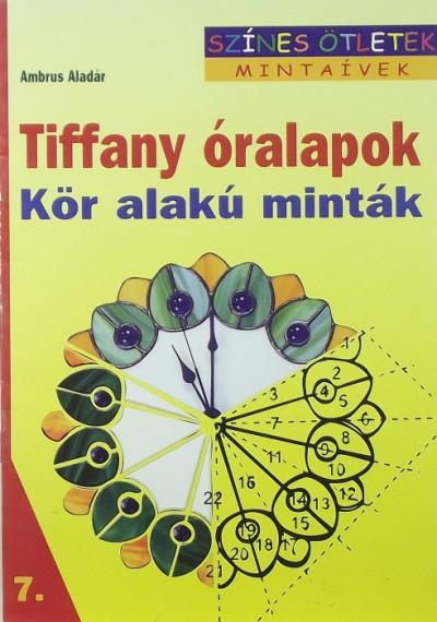 Ambrus Aladár - Tiffany óralapok