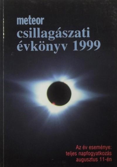 Mizser Attila  (Szerk.) - Taracsák Gábor  (Szerk.) - Meteor csillagászati évkönyv 1999