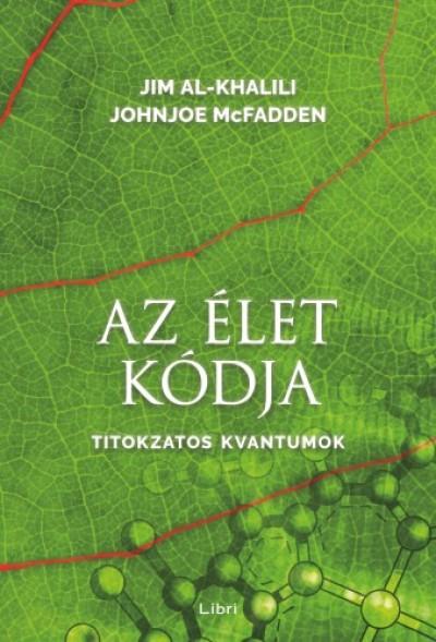 , Johnjoe Mcfadden Jim Al-Khalili - Az élet kódja - Titokzatos kvantumok