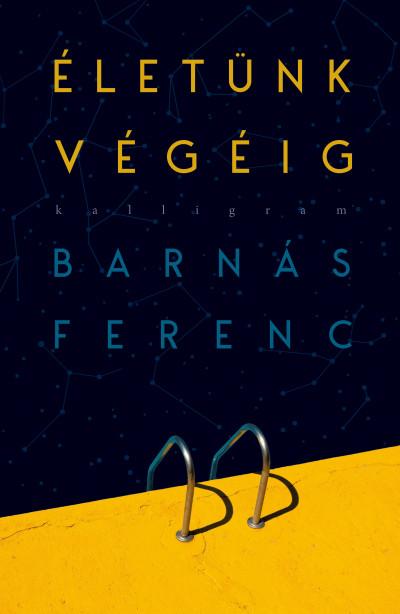 Barnás Ferenc - Életünk végéig