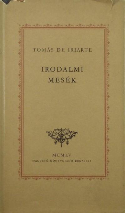 Tomás De Iriarte - Irodalmi mesék