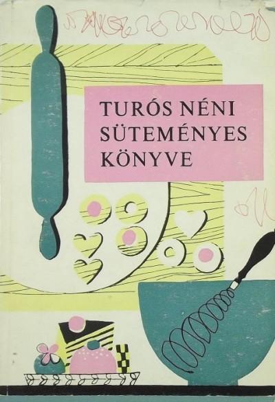 - Turós néni süteményes könyve