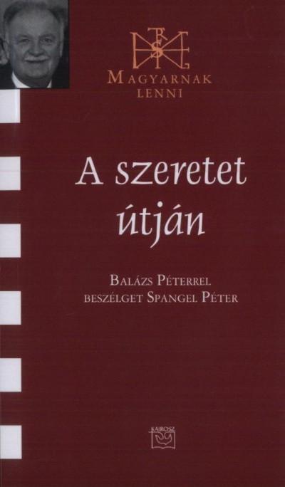 Spangel Péter - A szeretet útján