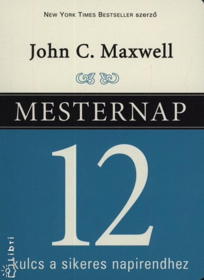 John C. Maxwell - Mesternap