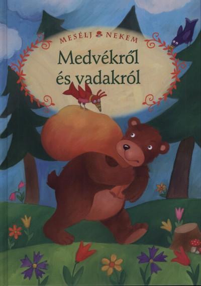 Luzsi Margó  (Összeáll.) - Mesélj nekem medvékről és vadakról