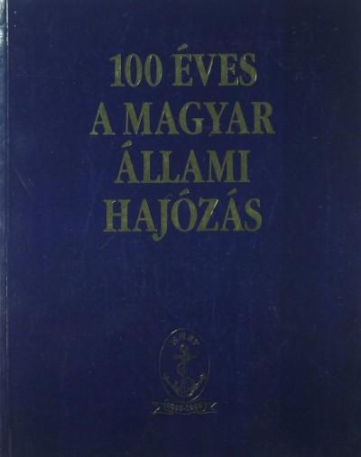 - 100 éves a magyar állami hajózás