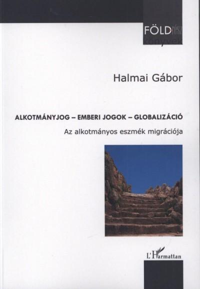 Halmai Gábor - Alkotmányjog - Emberi jogok - Globalizáció