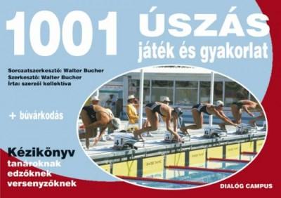 Walter Bucher  (Szerk.) - 1001 úszás, játék és gyakorlat+ búvárkodás
