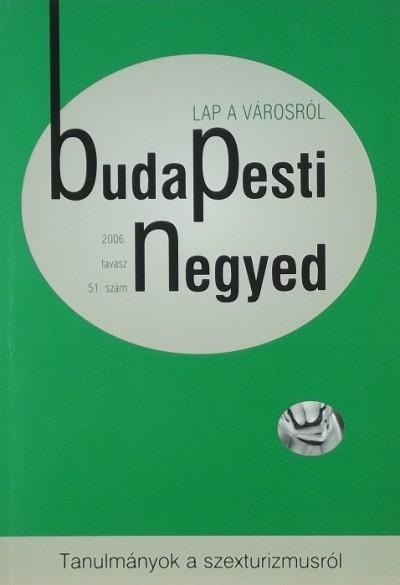 Mihancsik Zsófia  (Szerk.) - Budapesti Negyed 2006. tavasz 51. szám