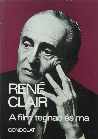 René Clair - A film tegnap és ma