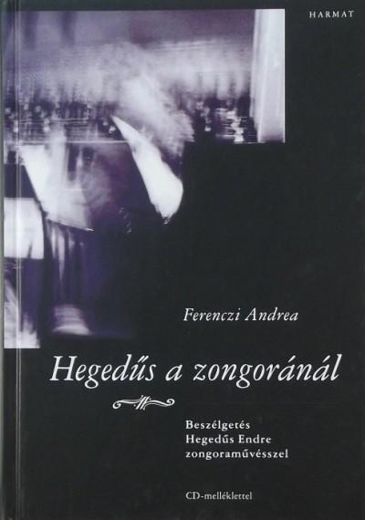 Ferenczi Andrea - Hegedűs a zongoránál (CD nélkül)