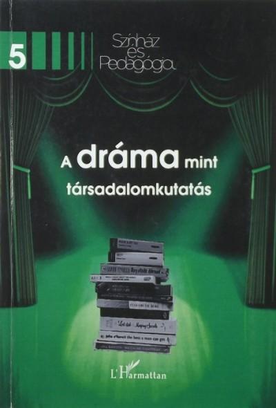 - A dráma mint társadalomkutatás