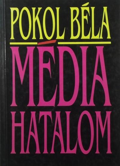 Pokol Béla - Médiahatalom