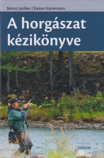 Benno Janssen - Rainer Karremann - A horgászat kézikönyve