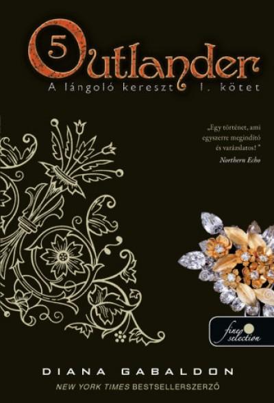 Diana Gabaldon - Outlander 5. - A lángoló kereszt 2/1. kötet - kemény kötés
